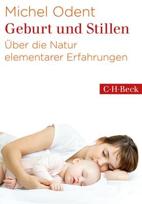 Geburt und Stillen von Dr. Michel Odent