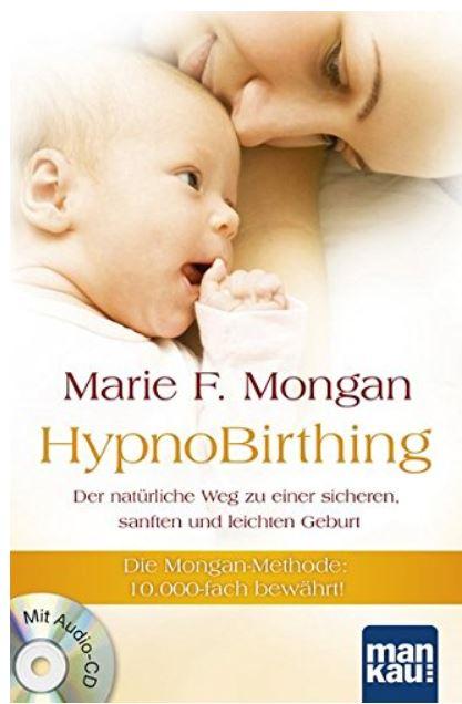HypnoBirthing-Buch von Marie F. Mongan